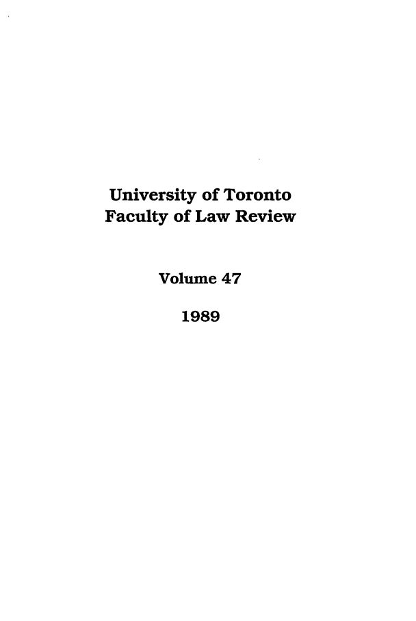 handle is hein.journals/utflr47 and id is 1 raw text is: University of Toronto