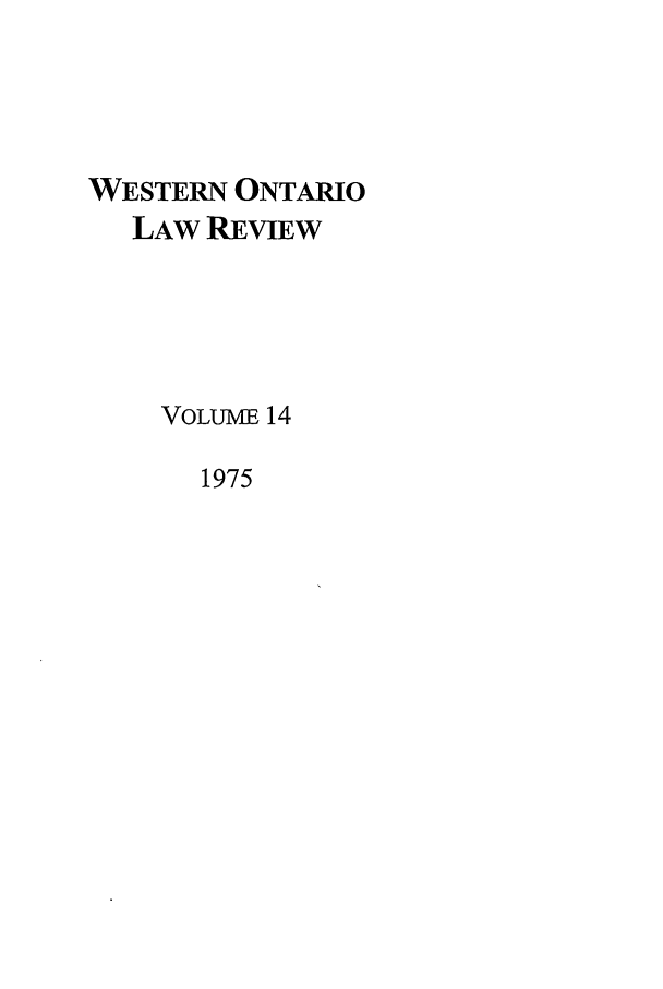 handle is hein.journals/uwolr14 and id is 1 raw text is: WESTERN ONTARIO