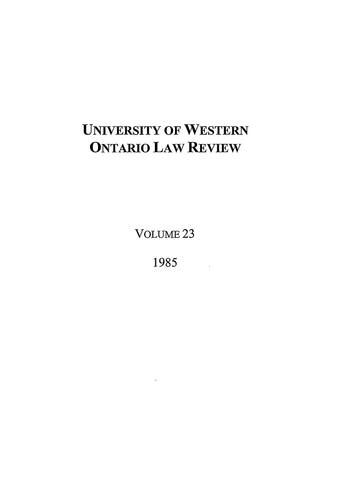 handle is hein.journals/uwolr23 and id is 1 raw text is: UNIVERSITY OF WESTERN