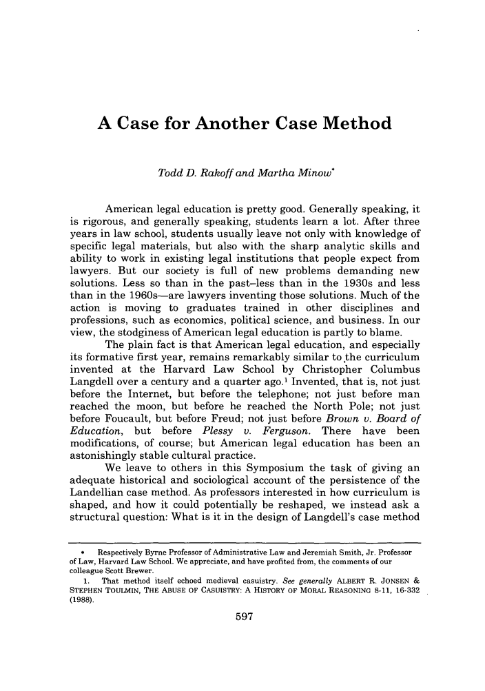 handle is hein.journals/vanlr60 and id is 609 raw text is: A Case for Another Case Method