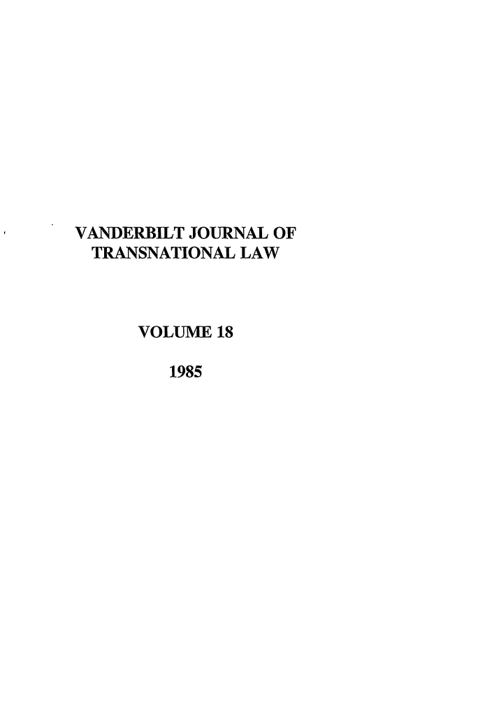 handle is hein.journals/vantl18 and id is 1 raw text is: VANDERBILT JOURNAL OF