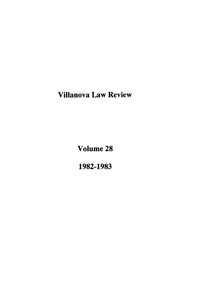 handle is hein.journals/vllalr28 and id is 1 raw text is: Villanova Law Review