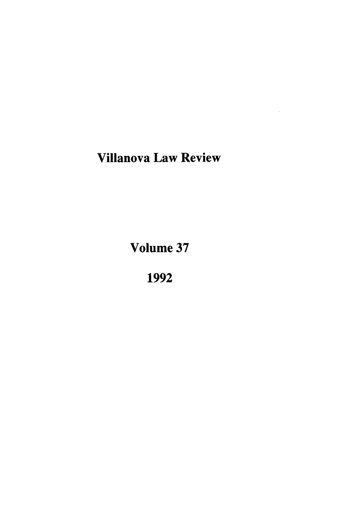 handle is hein.journals/vllalr37 and id is 1 raw text is: Villanova Law Review