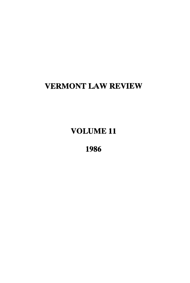 handle is hein.journals/vlr11 and id is 1 raw text is: VERMONT LAW REVIEW