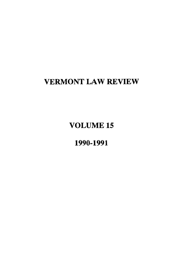 handle is hein.journals/vlr15 and id is 1 raw text is: VERMONT LAW REVIEW