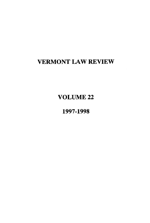 handle is hein.journals/vlr22 and id is 1 raw text is: VERMONT LAW REVIEW