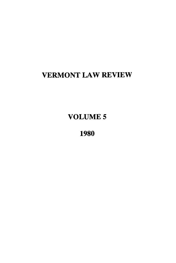 handle is hein.journals/vlr5 and id is 1 raw text is: VERMONT LAW REVIEW