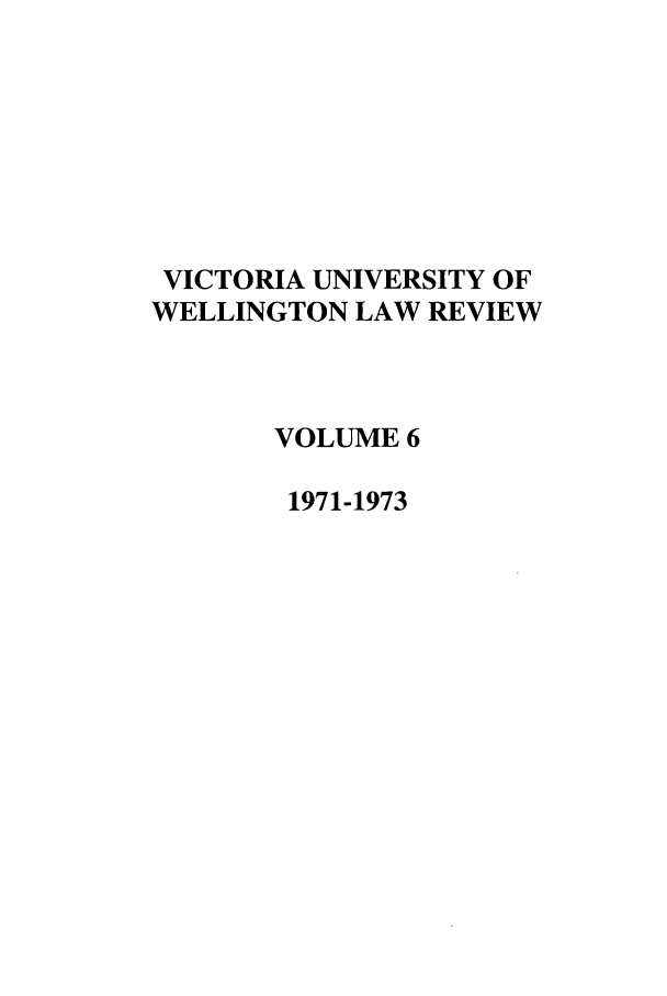 handle is hein.journals/vuwlr6 and id is 1 raw text is: VICTORIA UNIVERSITY OF