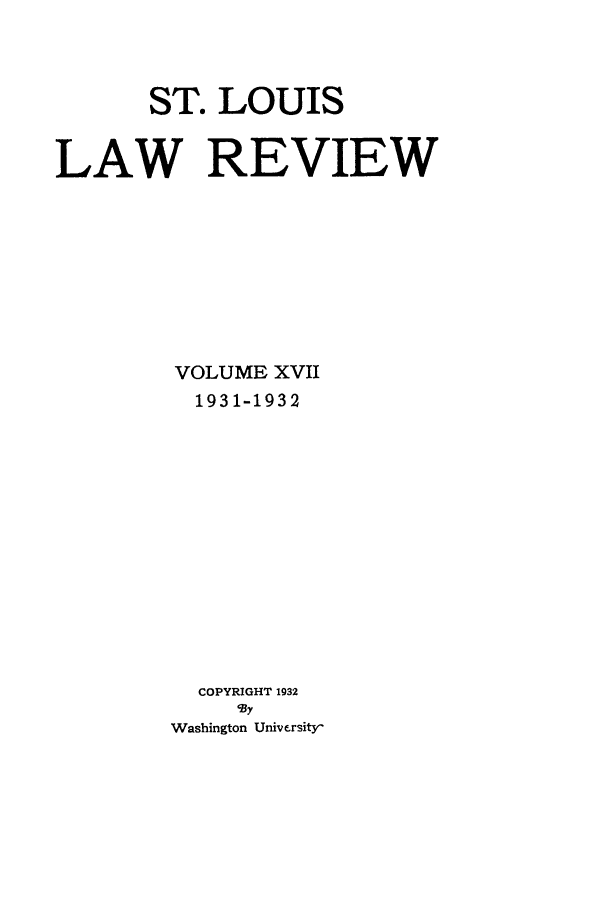 handle is hein.journals/walq17 and id is 1 raw text is: ST. LOUIS