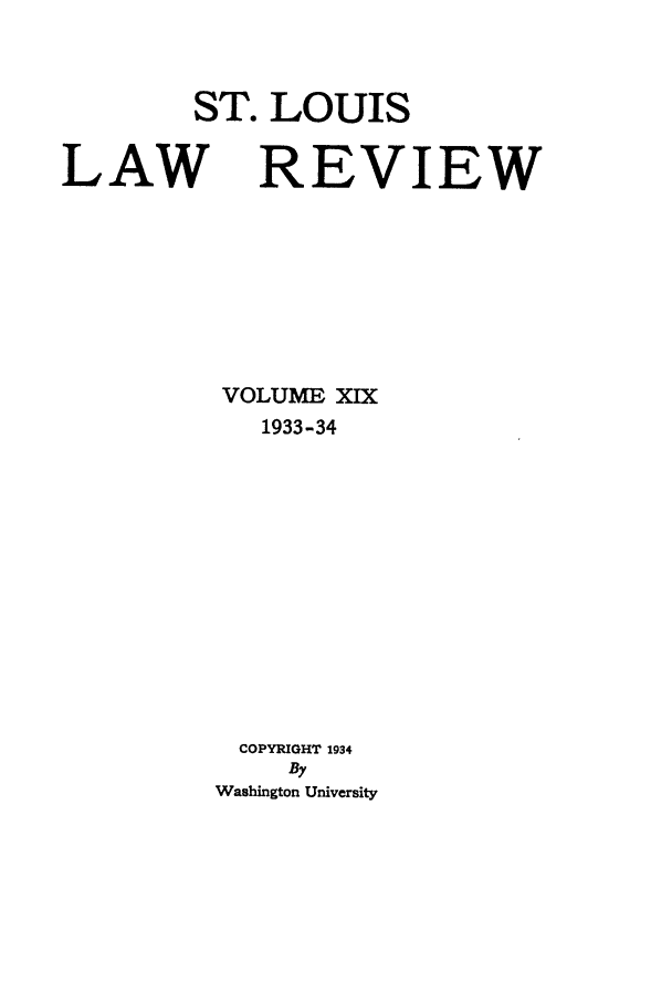 handle is hein.journals/walq19 and id is 1 raw text is: ST. LOUIS