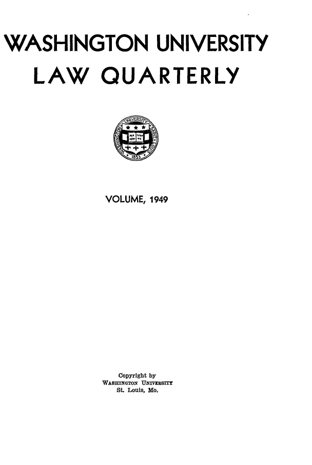 handle is hein.journals/walq1949 and id is 1 raw text is: WASHINGTON UNIVERSITY