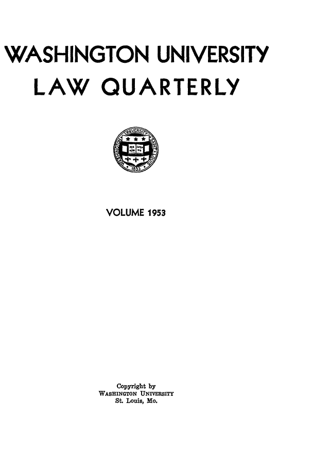 handle is hein.journals/walq1953 and id is 1 raw text is: WASHINGTON UNIVERSITY