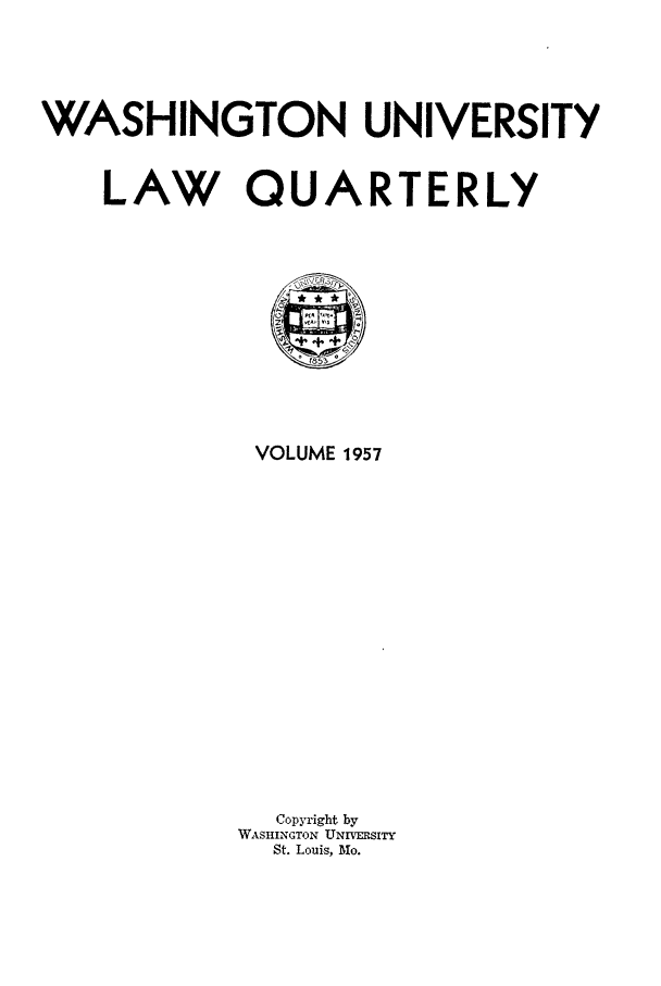 handle is hein.journals/walq1957 and id is 1 raw text is: WASHINGTON UNIVERSITY
