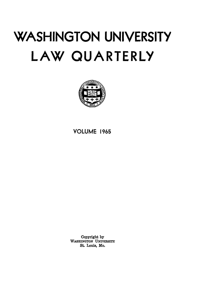 handle is hein.journals/walq1965 and id is 1 raw text is: WASHINGTON UNIVERSITY
