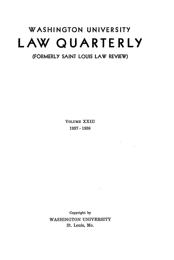 handle is hein.journals/walq23 and id is 1 raw text is: WASHINGTON UNIVERSITY