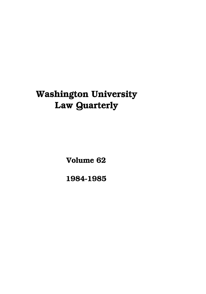 handle is hein.journals/walq62 and id is 1 raw text is: Washington University