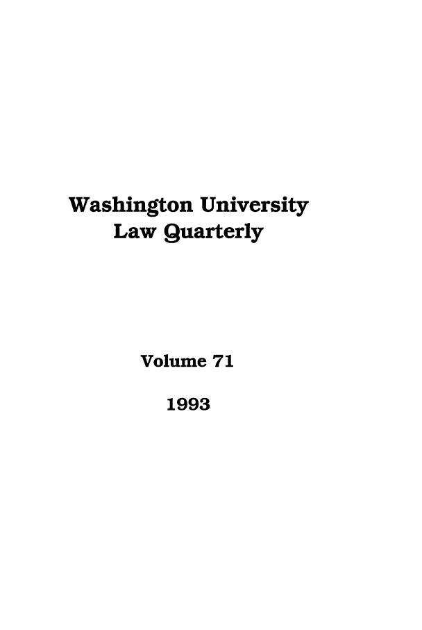 handle is hein.journals/walq71 and id is 1 raw text is: Washington University