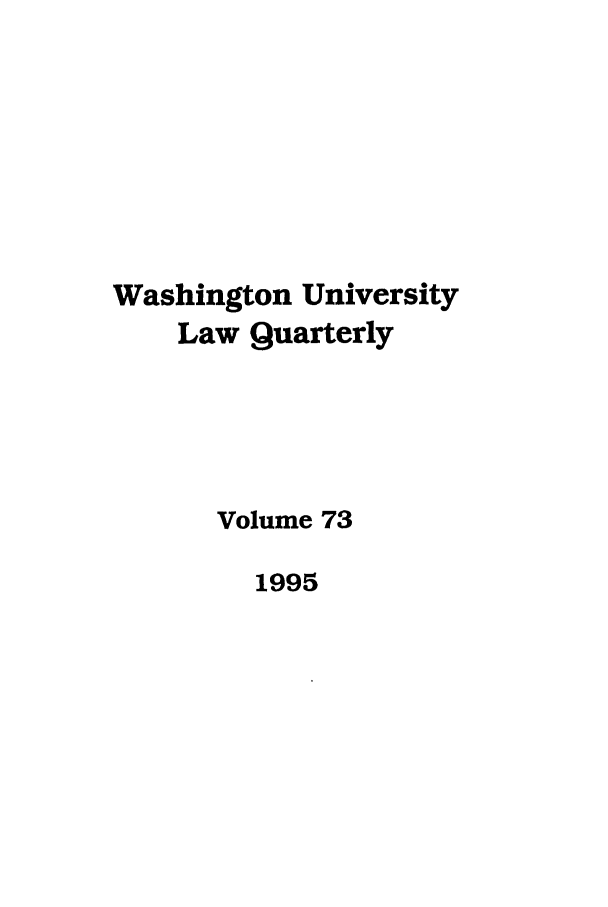 handle is hein.journals/walq73 and id is 1 raw text is: Washington University