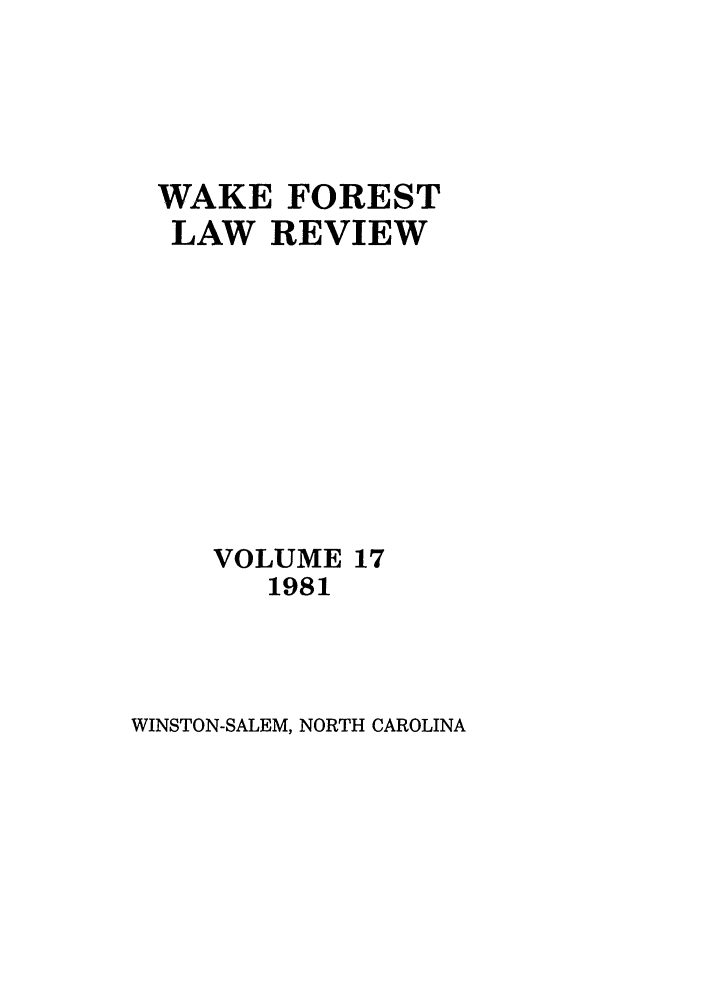 handle is hein.journals/wflr17 and id is 1 raw text is: WAKE FOREST