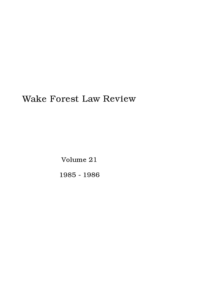 handle is hein.journals/wflr21 and id is 1 raw text is: Wake Forest Law Review