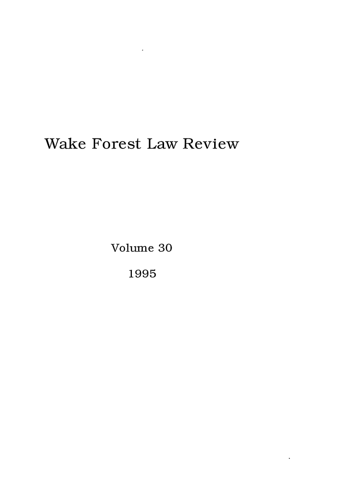 handle is hein.journals/wflr30 and id is 1 raw text is: Wake Forest Law Review