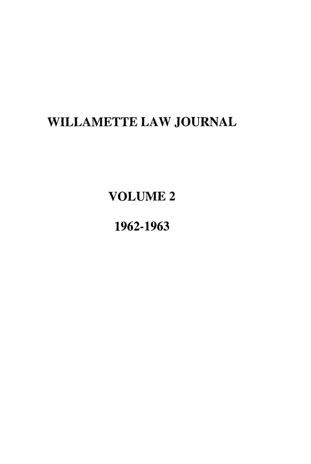 handle is hein.journals/willr2 and id is 1 raw text is: WILLAMETTE LAW JOURNAL