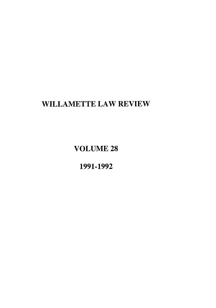 handle is hein.journals/willr28 and id is 1 raw text is: WILLAMETTE LAW REVIEW