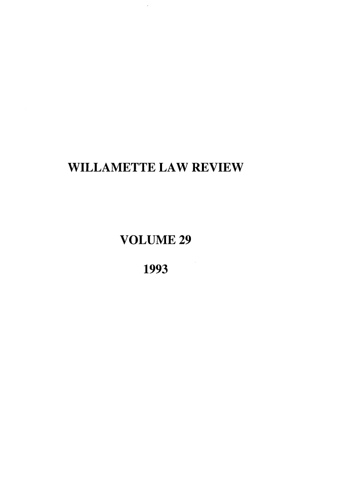 handle is hein.journals/willr29 and id is 1 raw text is: WILLAMETTE LAW REVIEW