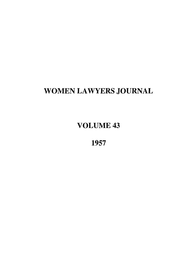 handle is hein.journals/wolj43 and id is 1 raw text is: WOMEN LAWYERS JOURNAL