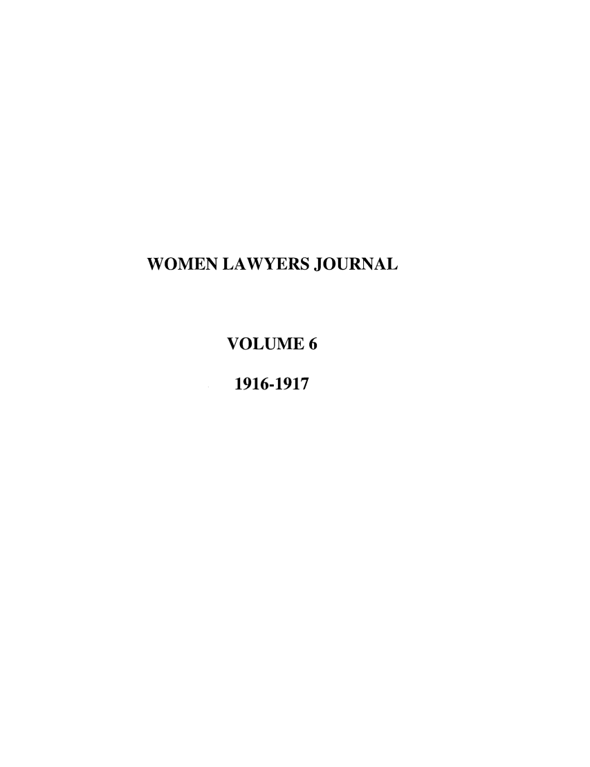 handle is hein.journals/wolj6 and id is 1 raw text is: WOMEN LAWYERS JOURNAL