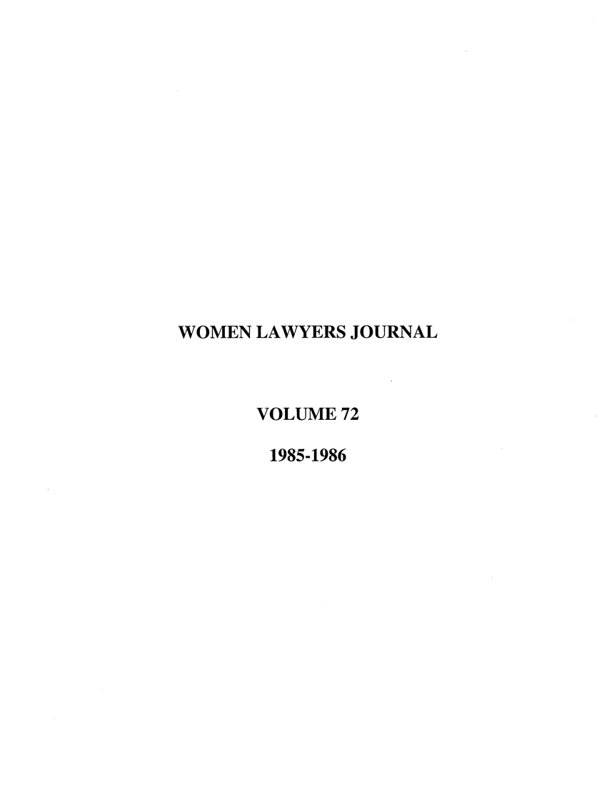 handle is hein.journals/wolj72 and id is 1 raw text is: WOMEN LAWYERS JOURNAL