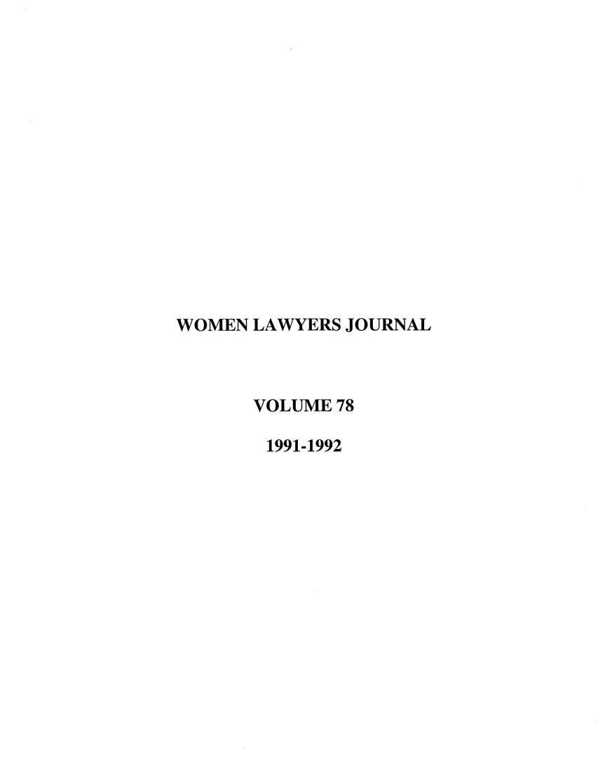 handle is hein.journals/wolj78 and id is 1 raw text is: WOMEN LAWYERS JOURNAL