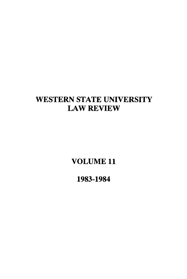 handle is hein.journals/wsulr11 and id is 1 raw text is: WESTERN STATE UNIVERSITY