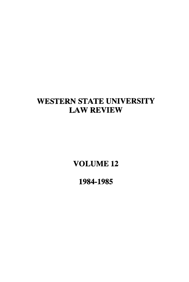 handle is hein.journals/wsulr12 and id is 1 raw text is: WESTERN STATE UNIVERSITY