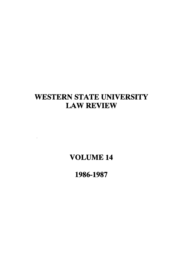 handle is hein.journals/wsulr14 and id is 1 raw text is: WESTERN STATE UNIVERSITY