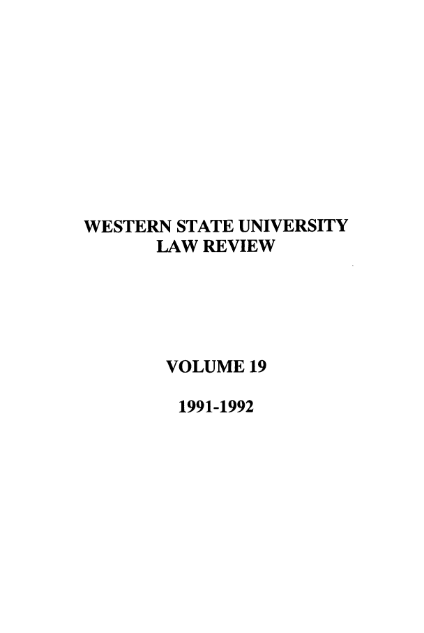 handle is hein.journals/wsulr19 and id is 1 raw text is: WESTERN STATE UNIVERSITY