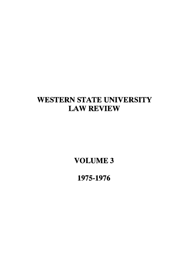 handle is hein.journals/wsulr3 and id is 1 raw text is: WESTERN STATE UNIVERSITY