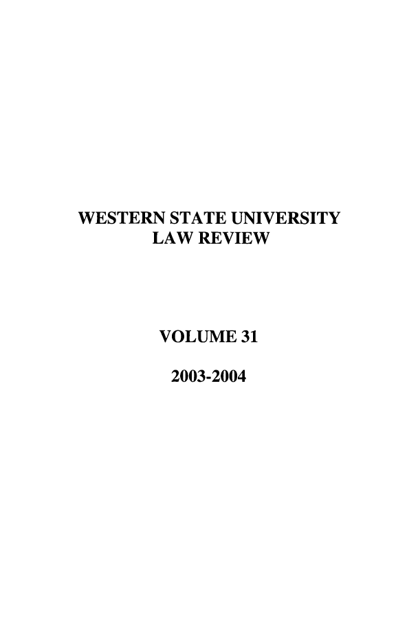 handle is hein.journals/wsulr31 and id is 1 raw text is: WESTERN STATE UNIVERSITY