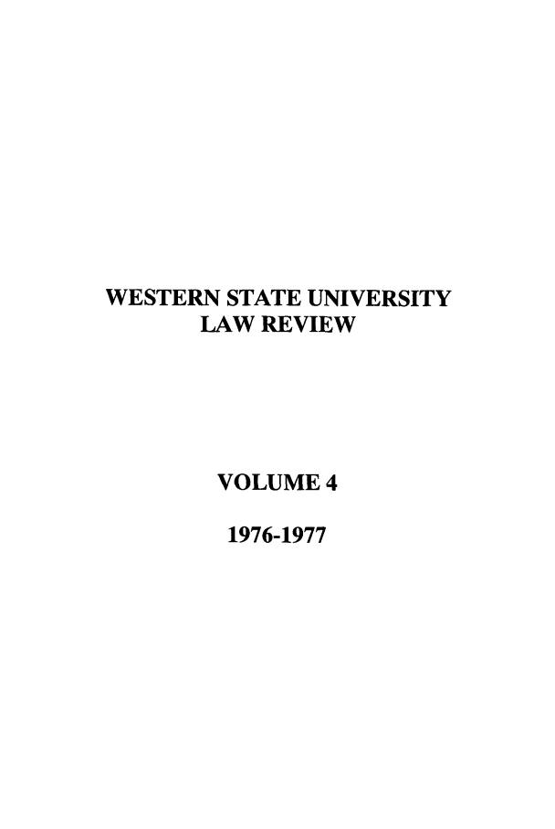 handle is hein.journals/wsulr4 and id is 1 raw text is: WESTERN STATE UNIVERSITY