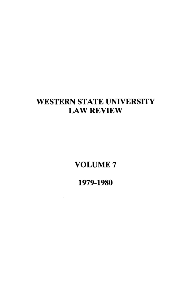 handle is hein.journals/wsulr7 and id is 1 raw text is: WESTERN STATE UNIVERSITY