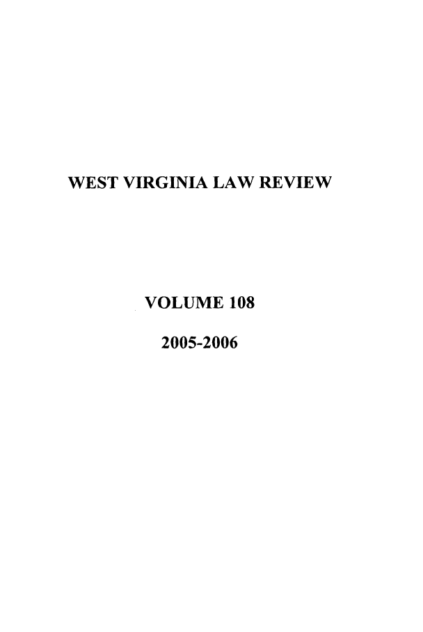 handle is hein.journals/wvb108 and id is 1 raw text is: WEST VIRGINIA LAW REVIEW