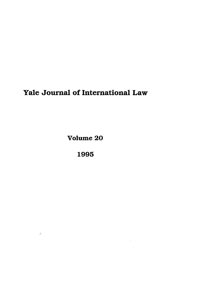 handle is hein.journals/yjil20 and id is 1 raw text is: Yale Journal of International Law