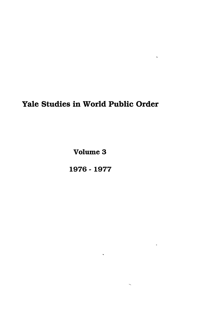 handle is hein.journals/yjil3 and id is 1 raw text is: Yale Studies in World Public Order