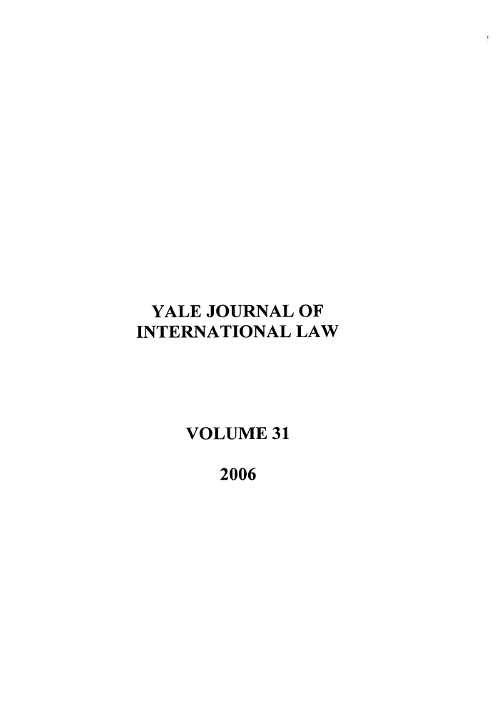 handle is hein.journals/yjil31 and id is 1 raw text is: YALE JOURNAL OF