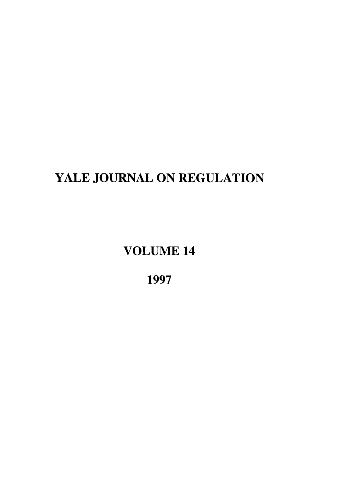handle is hein.journals/yjor14 and id is 1 raw text is: YALE JOURNAL ON REGULATION
