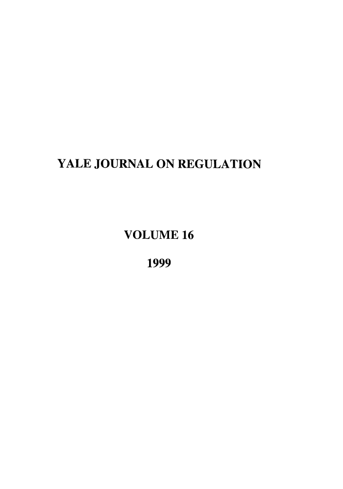 handle is hein.journals/yjor16 and id is 1 raw text is: YALE JOURNAL ON REGULATION
