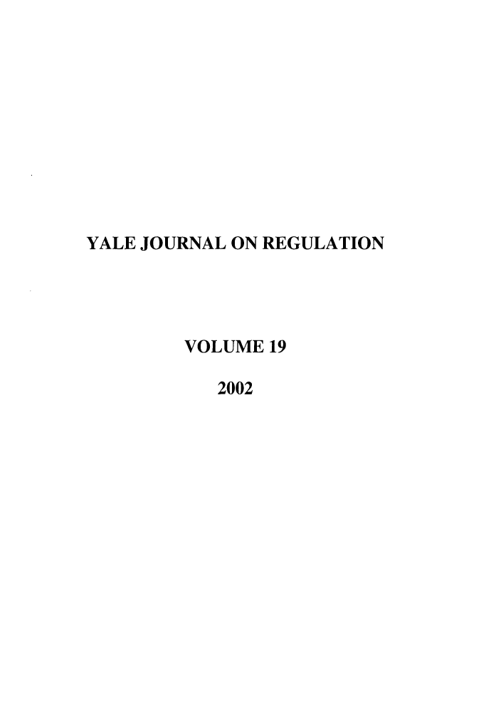 handle is hein.journals/yjor19 and id is 1 raw text is: YALE JOURNAL ON REGULATION
