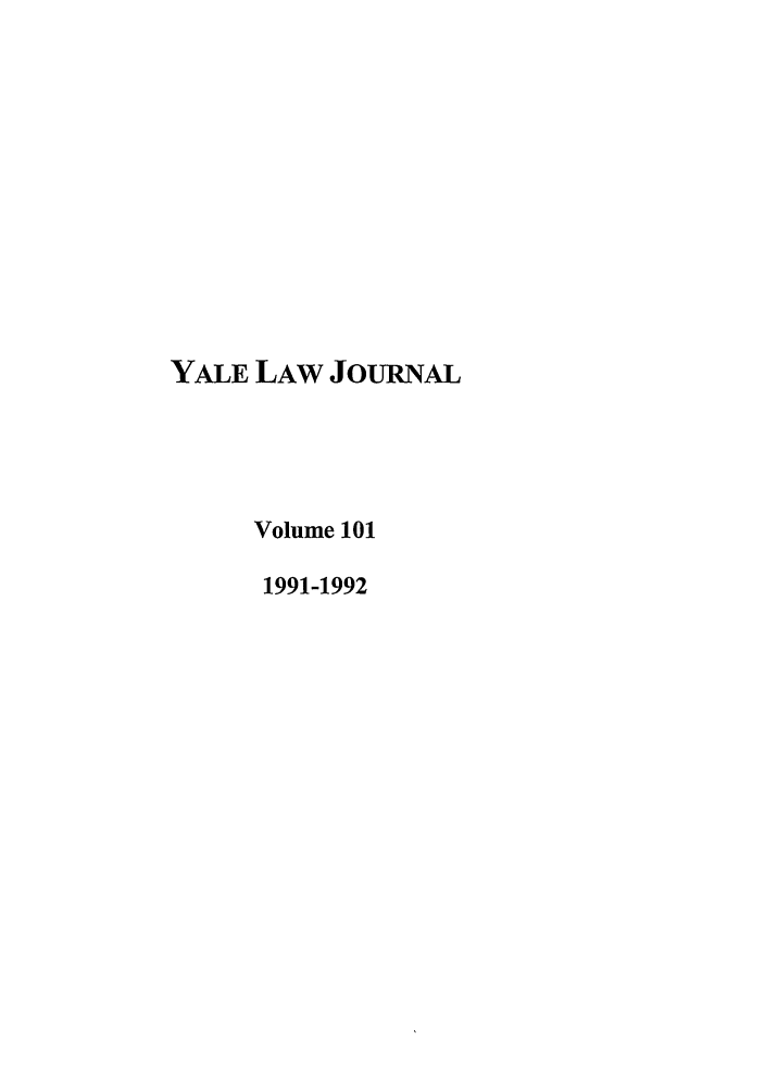 handle is hein.journals/ylr101 and id is 1 raw text is: YALE LAW JoURNAL