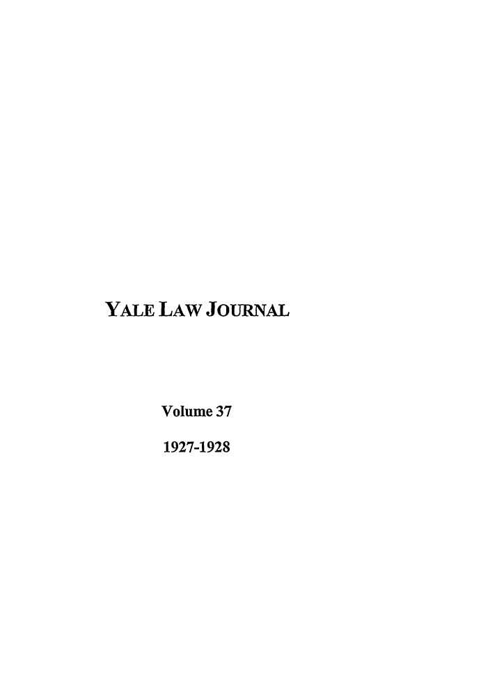 handle is hein.journals/ylr37 and id is 1 raw text is: YALE LAW JoURNAL