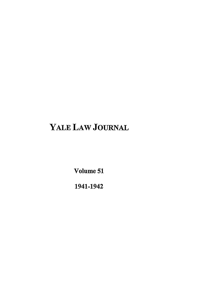 handle is hein.journals/ylr51 and id is 1 raw text is: YALE LAW JouRNAL